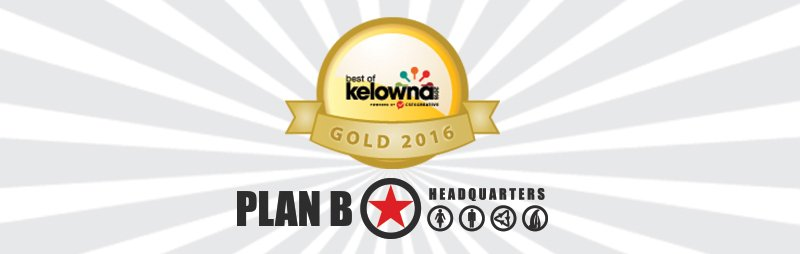 Best of Kelowna - Gold winner 2016 - Plan B - Best Hair Salon